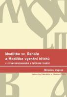 Miroslav Vepřek: Modtlitba sv. Řehoře a Modlitba vyznání hříchů v církevněslovanské a latinské tradici
