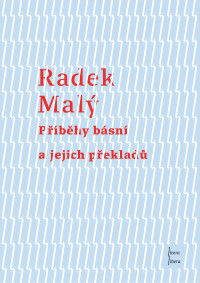 Radek Malý: Příběhy básní a jejich překladů