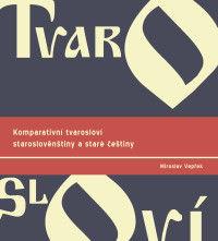 Miroslav Vepřek: Komparativní tvarosloví staroslověnštiny a staré češtiny