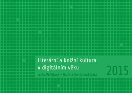 Lenka Pořízková, Martina Navrátlová (eds.): Literární a knižní kultura v digitálním věku