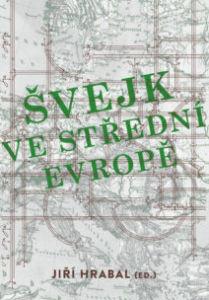 Jiří Hrabal (ed.): Švejk ve střední Evropě
